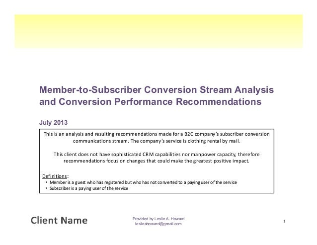 Member-to-Subscriber Conversion Stream Analysis and Conversion Performance Recommendations July 2013July 2013 Provided by ...