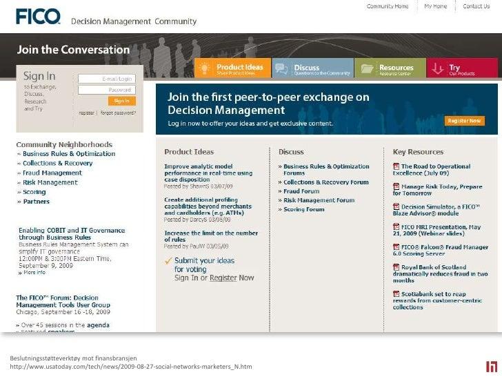 Beslutningsstøtteverktøy mot finansbransjen<br />http://www.usatoday.com/tech/news/2009-08-27-social-networks-marketers_N....