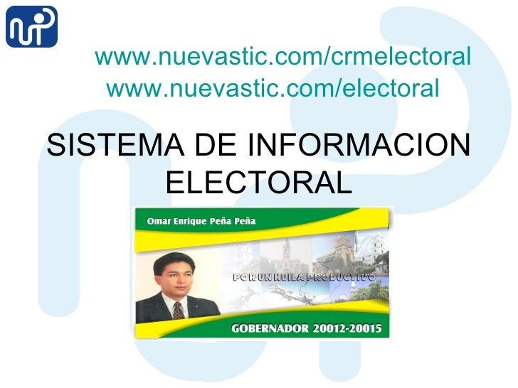 SISTEMA DE INFORMACION ELECTORAL www.nuevastic.com/crmelectoral www.nuevastic.com/electoral