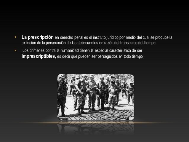 •  La prescripción en derecho penal es el instituto jurídico por medio del cual se produce la extinción de la persecución ...