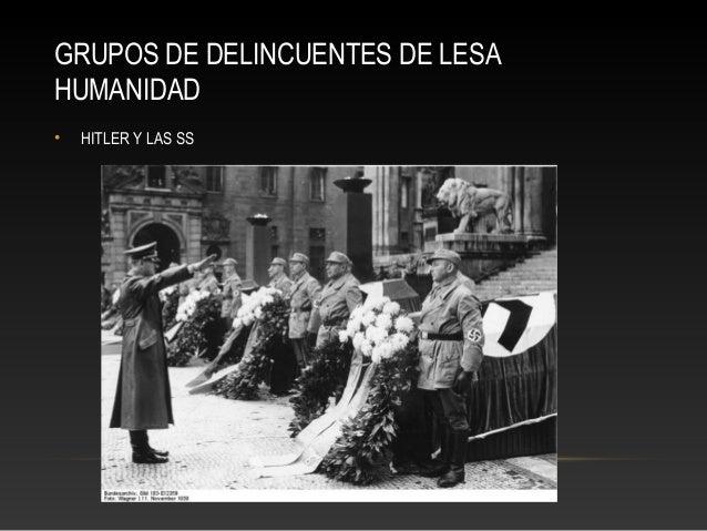 GRUPOS DE DELINCUENTES DE LESA HUMANIDAD •  HITLER Y LAS SS