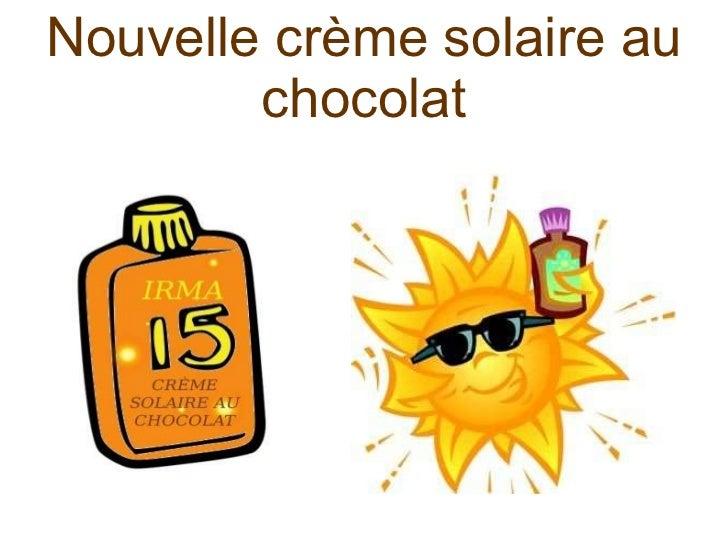 Nouvelle crème solaire au chocolat