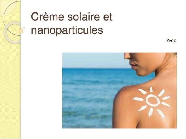 Crème solaire et nanoparticules Yves