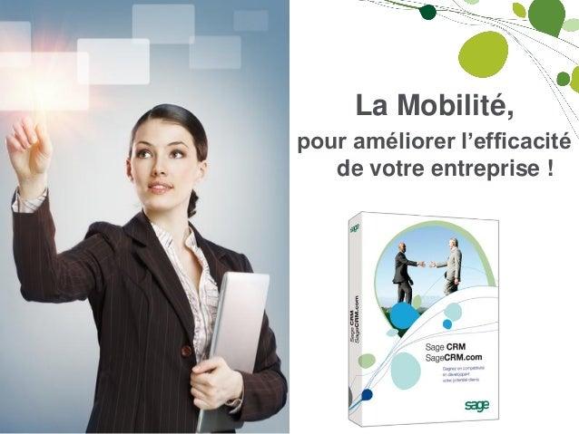 La Mobilité,pour améliorer l'efficacité   de votre entreprise !
