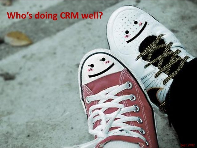 Who's doing CRM well?                        Sept. 2012