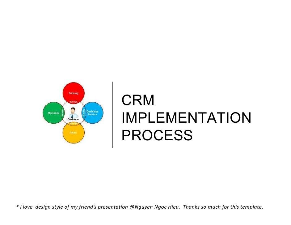 CRM                                           IMPLEMENTATION                                           PROCESS* I love des...