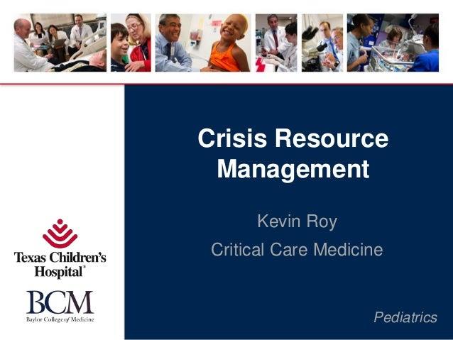 Pediatrics Crisis Resource Management Kevin Roy Critical Care Medicine