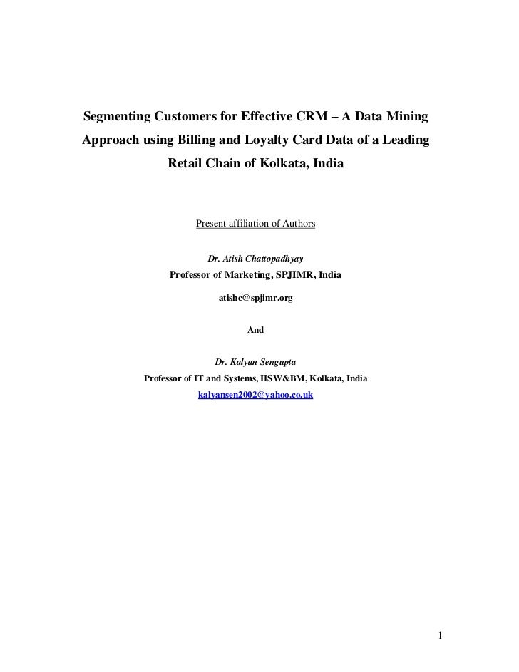 Segmenting Customers for Effective CRM – A Data MiningApproach using Billing and Loyalty Card Data of a Leading           ...
