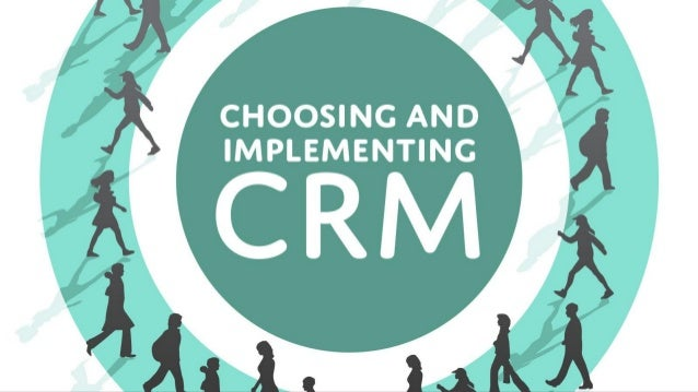 Here is a guideline that, tailored to your individual needs, should successfully guide you through your CRM implementation...