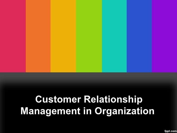 Customer Relationship Management in Organization