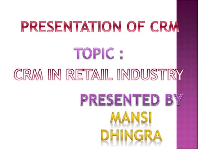 importance of crm in retail sector Crm for retail industry manages and improves supply chain servicing, including merchant systems such as point of sale (pos), sku and inventory management.