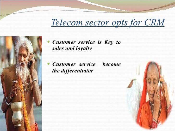 Telecom sector opts for CRM <ul><li>Customer service is Key to sales and loyalty </li></ul><ul><li>Customer service  becom...