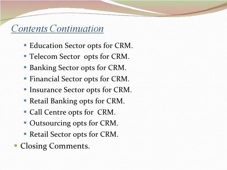 <ul><ul><li>Education Sector opts for CRM. </li></ul></ul><ul><ul><li>Telecom Sector  opts for CRM. </li></ul></ul><ul><ul...