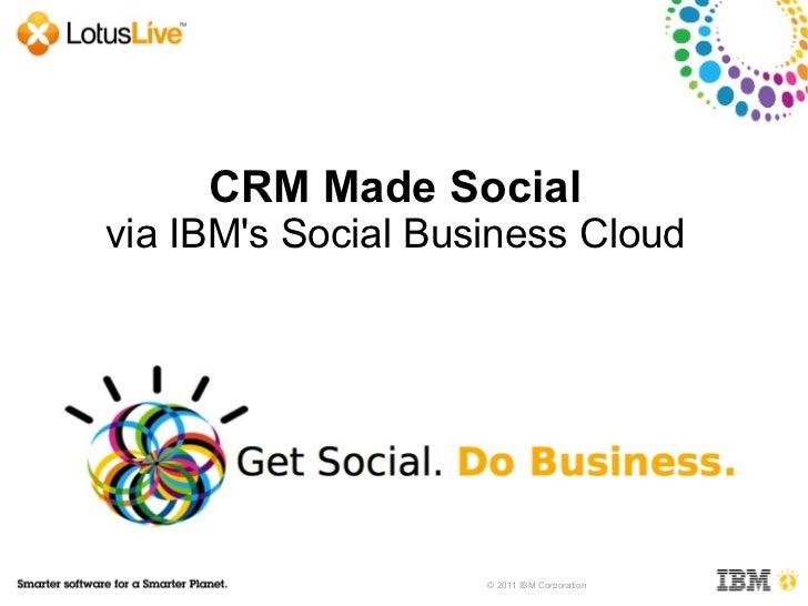 CRM Made Social  via IBM's Social Business Cloud