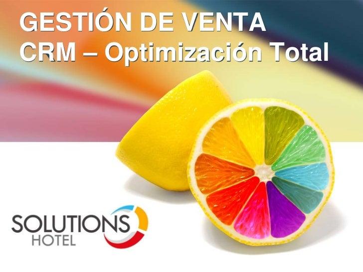 GESTIÓN DE VENTACRM – Optimización Total<br />