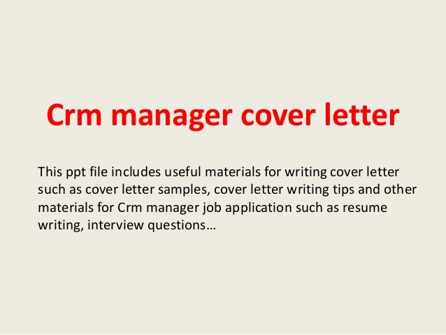 Crm Manager Cover Letter This Ppt File Includes Useful Materials For  Writing Cover Letter Such As ...