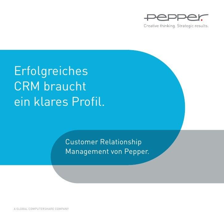 ErfolgreichesCRM brauchtein klares Profil.                            Customer Relationship                            Man...