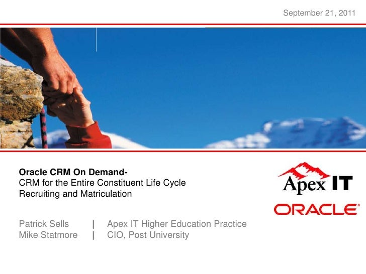 September 21, 2011Oracle CRM On Demand-CRM for the Entire Constituent Life CycleRecruiting and MatriculationPatrick Sells ...