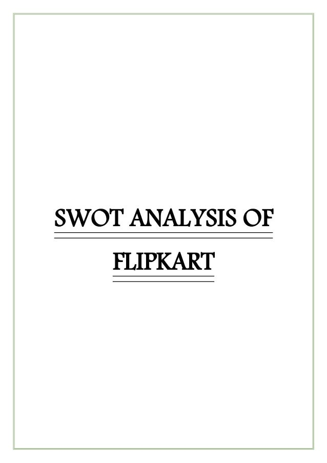 SWOT Analysis of FLIPKART ( SWOT Diagram)