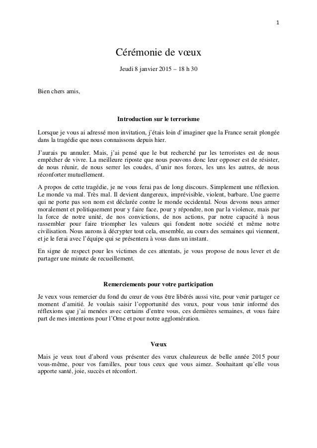 1 Cérémonie de vœux Jeudi 8 janvier 2015 – 18 h 30 Bien chers amis, Introduction sur le terrorisme Lorsque je vous ai adre...