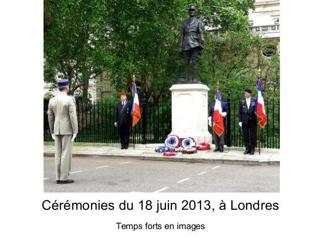Cérémonies du 18 juin 2013, à Londres Temps forts en images