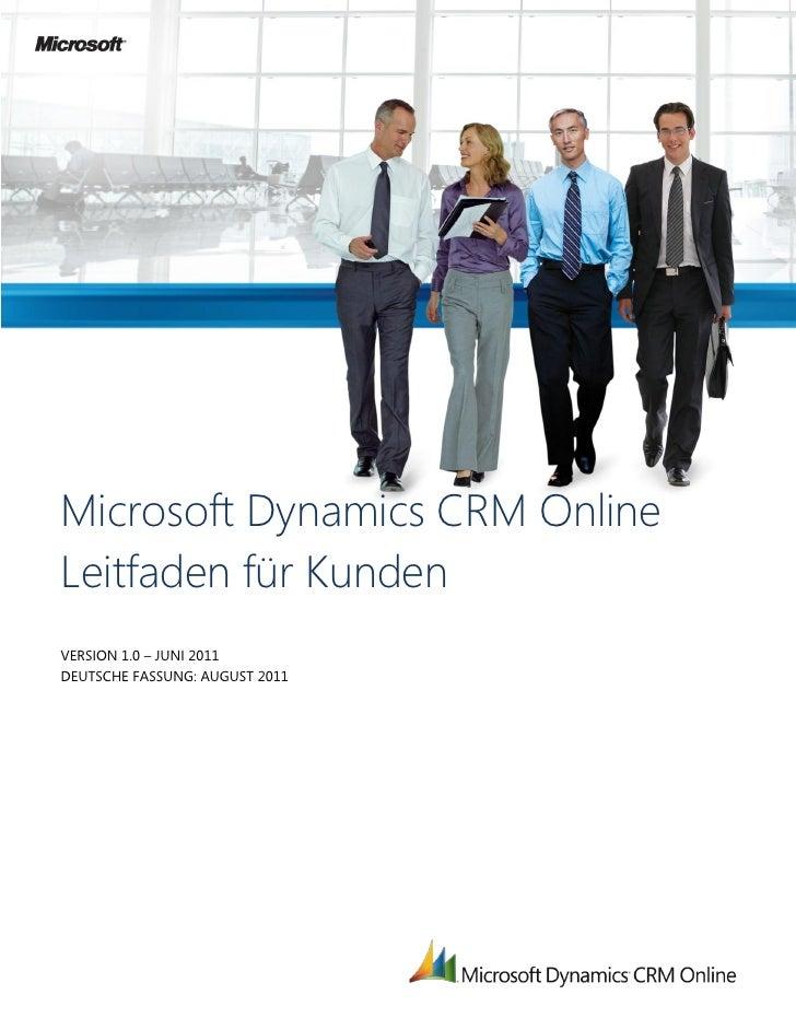 Microsoft Dynamics CRM OnlineLeitfaden für KundenVERSION 1.0 – JUNI 2011DEUTSCHE FASSUNG: AUGUST 2011