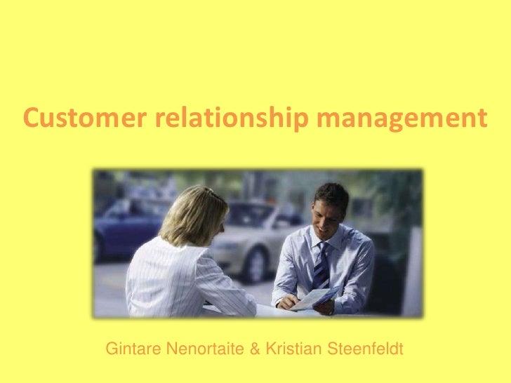 Customer relationship management <br />Gintare Nenortaite & Kristian Steenfeldt<br />