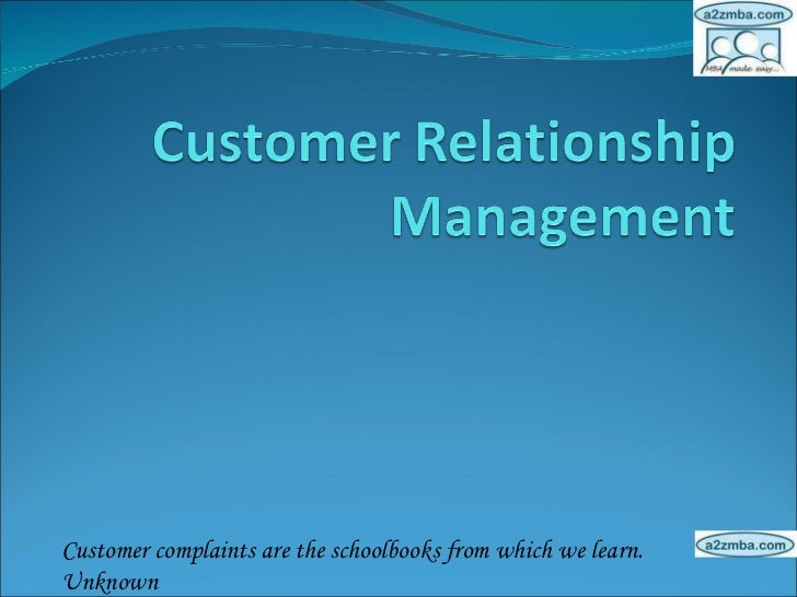 Customer complaints are the schoolbooks from which we learn. Unknown