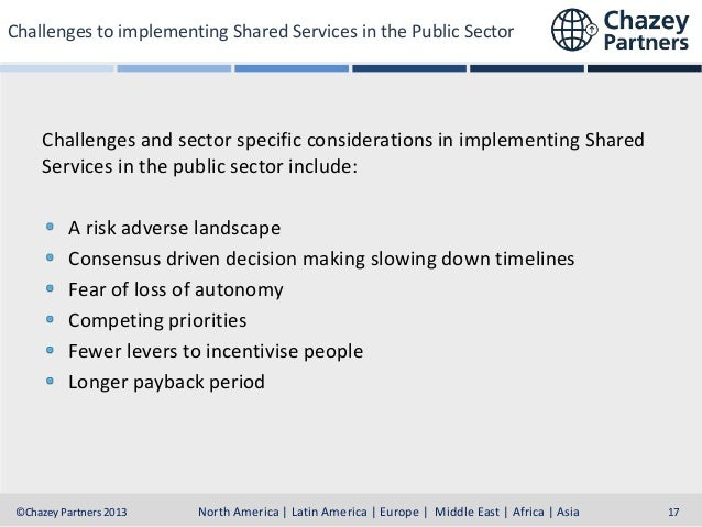 Challenges to implementing Shared Services in the Public Sector  Challenges and sector specific considerations in implemen...