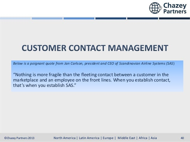 """Below is a poignant quote from Jan Carlson, president and CEO of Scandinavian Airline Systems (SAS)  """"Nothing is more frag..."""