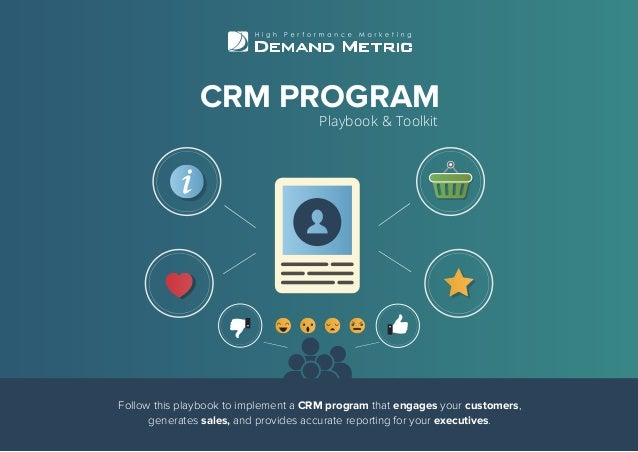 Follow this playbook to implement a CRM program that engages your customers, generates sales, and provides accurate report...