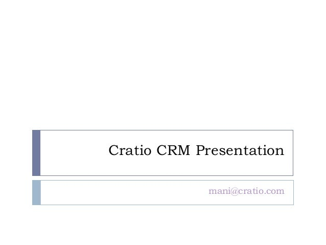Cratio CRM Presentation             mani@cratio.com