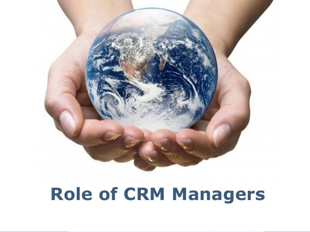 Page 1 Role of CRM Managers