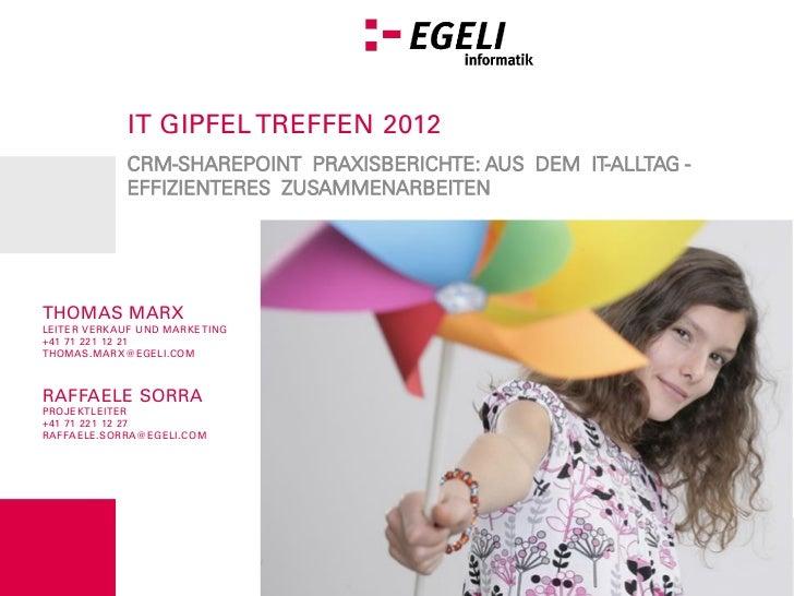 IT GIPFEL TREFFEN 2012            CRM-SHAREPOINT PRAXISBERICHTE: AUS DEM IT-ALLTAG -            EFFIZIENTERES ZUSAMMENARBE...