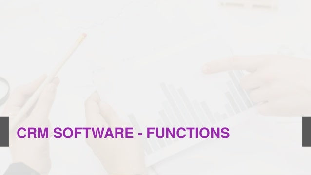 CRM SOFTWARE - FUNCTIONS
