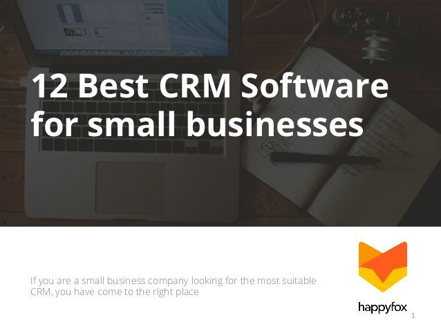 12 Best CRM Software for small businesses  If you are a small business company looking for the most suitable CRM, you have...