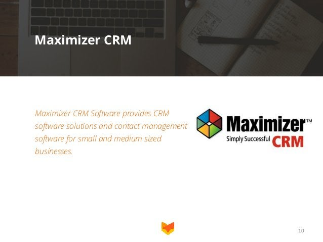 Maximizer CRM  Maximizer CRM Software provides CRM software solutions and contact management software for small and medium...