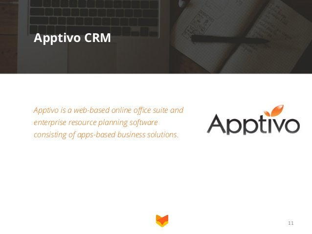 Apptivo CRM  Apptivo is a web-based online office suite and enterprise resource planning software consisting of apps-based...