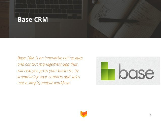 Base CRM  Base CRM is an innovative online sales and contact management app that will help you grow your business, by stre...