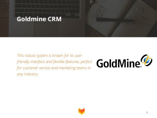 Goldmine CRM  This robust system is known for its userfriendly interface and flexible features, perfect for customer servi...