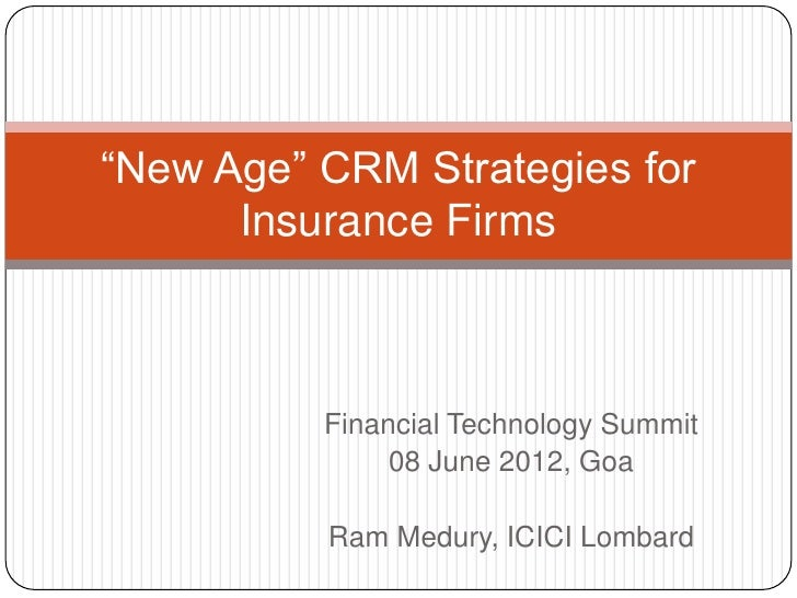 """New Age"" CRM Strategies for      Insurance Firms          Financial Technology Summit               08 June 2012, Goa    ..."