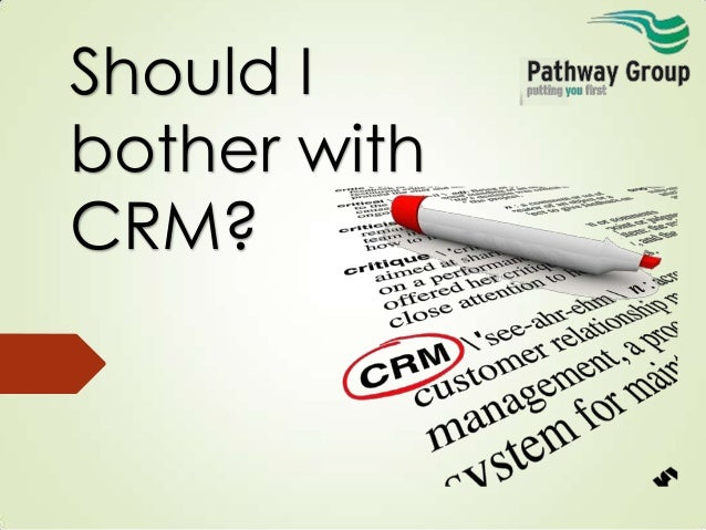 Should I bother with CRM?