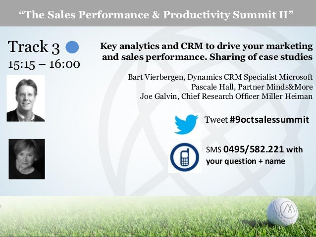 """""""The Sales Performance & Productivity Summit II""""  Track 3 15:15 – 16:00  Key analytics and CRM to drive your marketing and..."""