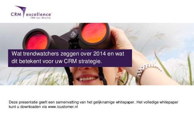 Download het volledige whitepaper via www.icustomer.nl Deze presentatie geeft een samenvatting van het gelijknamige whitep...