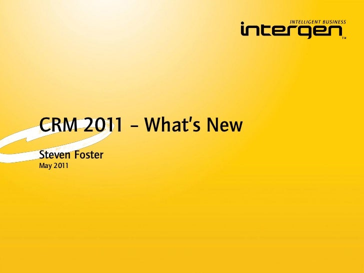 CRM 2011 – What's NewSteven FosterMay 2011