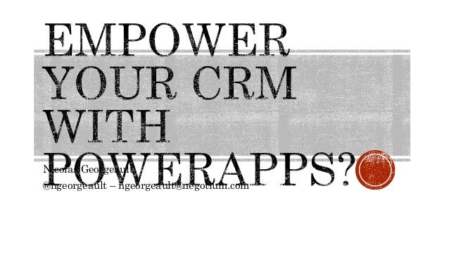 CRMUG: Empower your Dynamics CRM users with PowerApps and Flow