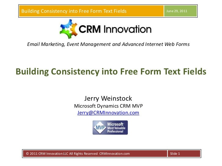 Building Consistency into Free Form Text Fields<br />June 29, 2011<br /> © 2011 CRM Innovation LLC All Rights Reserved  CR...