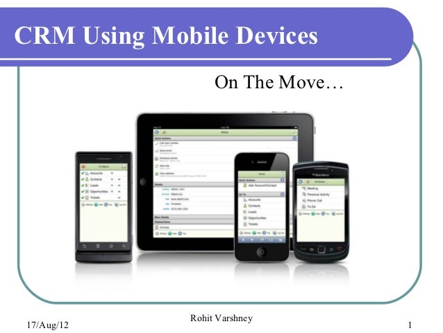 CRM Using Mobile Devices                  On The Move…             Rohit Varshney17/Aug/12                        1