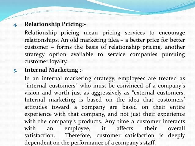 4. Relationship Pricing:- Relationship pricing mean pricing services to encourage relationships. An old marketing idea – a...