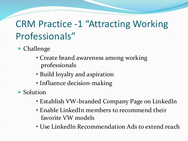"""CRM Practice -1 """"Attracting Working Professionals""""  Challenge • Create brand awareness among working professionals • Buil..."""